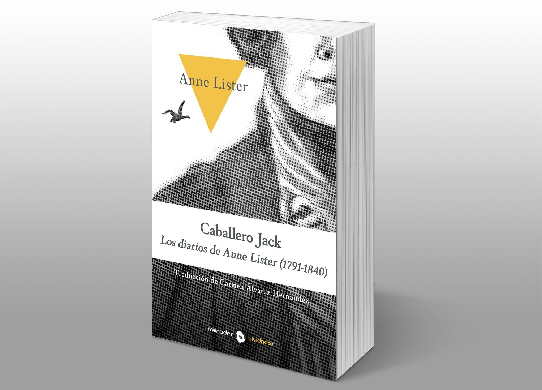 Caballero Jack. Los diarios de Anne Lister (1791-1840), deAnne Lister