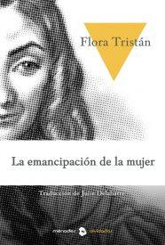LA EMANCIPACIÓN DE LA MUJER – Flora Tristán