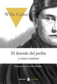EL DUENDE DEL JARDÍN Y OTROS CUENTOS – Willa Cather