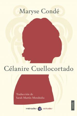 CÉLANIRE CUELLOCORTADO- Maryse Condé