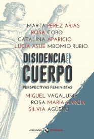 DISIDENCIA EN EL CUERPO: PERSPECTIVAS FEMINISTAS- VV.AA