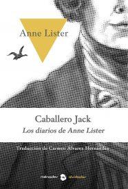 CABALLERO JACK. LOS DIARIOS DE ANNE LISTER- Anne Lister