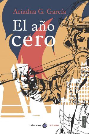 AÑO CERO- Ariadna G. García