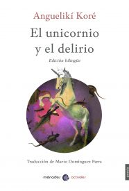 EL UNICORNIO Y EL DELIRIO – Anguelikí Koré