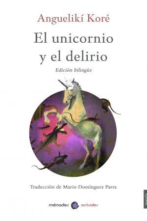 el_unicornio_y_el_delirio_angueliki_kore