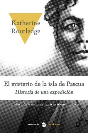 EL MISTERIO DE LA ISLA DE PASCUA – Katherine Routledge