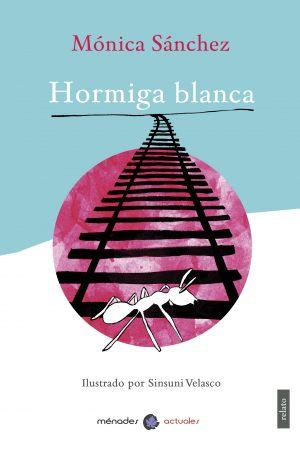 HORMIGA BLANCA- Mónica Sánchez