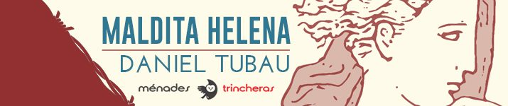 """Maldita Helena"", de Daniel Tubau"