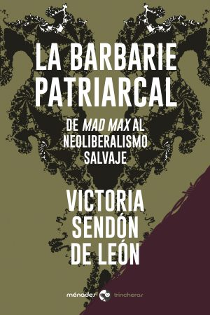 LA BARBARIE PATRIARCAL – Victoria Sendón de León