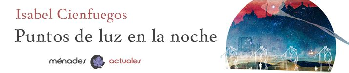 """""""Puntos de luz en la noche"""", de Isabel Cienfuegos"""