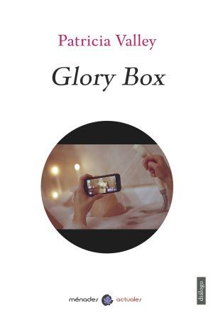 GLORY BOX – Patricia Valley
