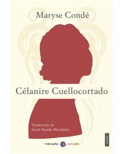 Portada Célanire Cuellocortado de Maryse Condé