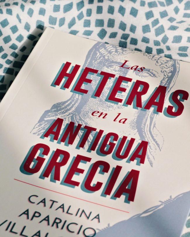 Las heteras en la Antigua Grecia de Catalina Aparicio. Imagen de Beatriz Ramos