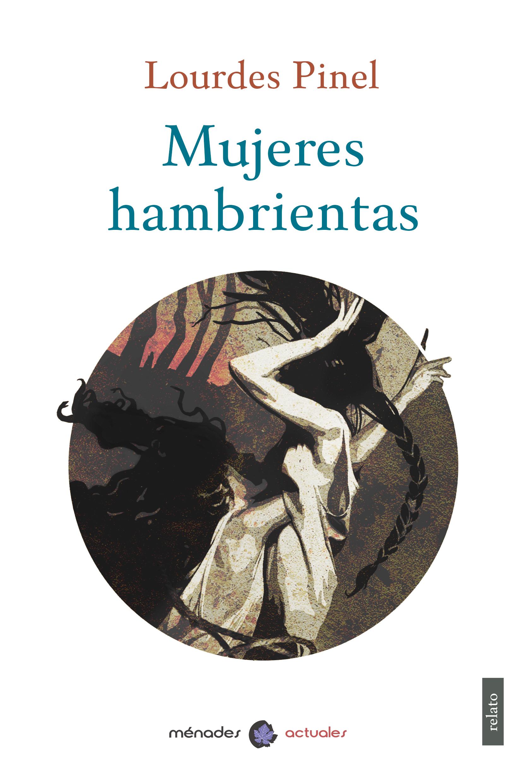 Portada Mujeres hambrientas de Lourdes Pinel